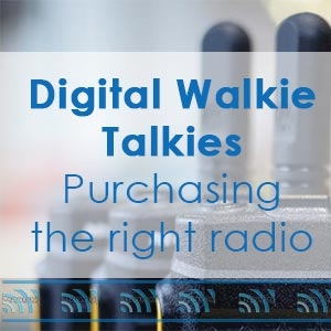 Digital Walkie Talkies - How to purchase the right radio