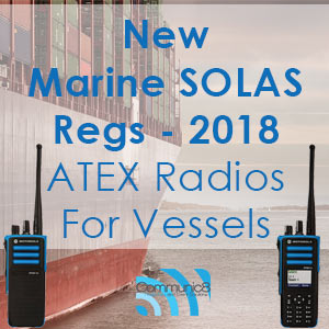 New SOLAS regulations for Marine Vessels two way radio
