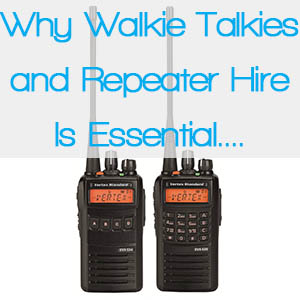 Walkie Talkies and Repeater Hire Is Essential For Your Event. Find out why
